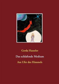 Das schlafende Medium (eBook, ePUB) - Hasseler, Gerda