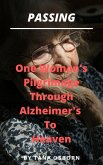 One Woman's Pilgrimage Through Alzheimer's To Heaven (Passing, #2) (eBook, ePUB)