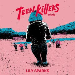 Teen Killers Club (Unabridged) (MP3-Download) - Sparks, Lily