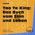 Tao Te King: Das Buch vom Sinn und Leben (Ungekürzt) (MP3-Download)