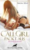 Ein CallGirl packt aus   Erotische Geschichten