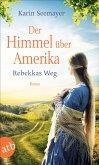 Der Himmel über Amerika - Rebekkas Weg / Die Amish-Saga Bd.1