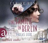 Eine Familie in Berlin - Paulas Liebe / Die große Berlin-Familiensaga Bd.1 (2 MP3-CDs)