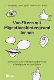 Von Eltern mit Migrationshintergrund lernen