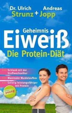 Geheimnis Eiweiß - Die Protein Diät (eBook, ePUB) - Jopp, Andreas; Strunz, Ulrich