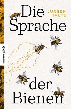 Die Sprache der Bienen - Tautz, Jürgen