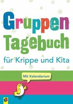 Gruppentagebuch für Krippe und Kita - Gruppentagebuch für Krippe und Kita