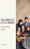 The Complete Little Women: Little Women, Good Wives, Little Men, Jo's Boys (eBook, ePUB)