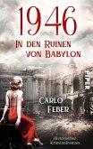 1946: In den Ruinen von Babylon (eBook, ePUB)