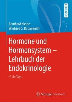 Hormone und Hormonsystem - Lehrbuch der Endokrinologie (eBook, PDF) - Kleine, Bernhard; Rossmanith, Winfried