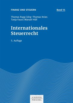Internationales Steuerrecht (eBook, PDF) - Rupp, Thomas; Knies, Jörg-Thomas; Ott, Johann-Paul; Faust, Tanja; Hüll, Manuel