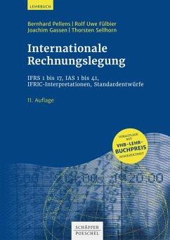 Internationale Rechnungslegung (eBook, PDF) - Pellens, Bernhard; Fülbier, Rolf Uwe; Gassen, Joachim; Sellhorn, Thorsten