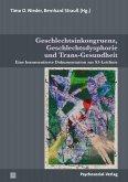 Geschlechtsinkongruenz, Geschlechtsdysphorie und Trans-Gesundheit