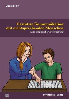 Gestützte Kommunikation mit nichtsprechenden Menschen - Erdin, Gisela