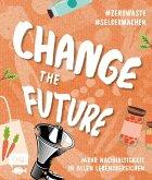 Change the Future - Umweltbewusst im Alltag: Der Easy-Einstieg!
