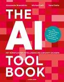 The AI Toolbook. Mit Künstlicher Intelligenz die Zukunft sichern