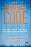 Der Motivations-Code - Wie Sie mit NLP Ihre Motivation steigern, Ziele erreichen und glücklich werden