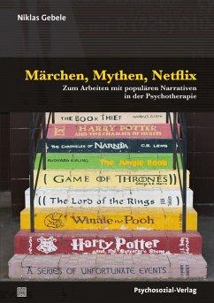 Märchen, Mythen, Netflix - Gebele, Niklas