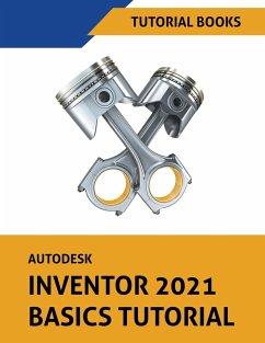 Autodesk Inventor 2021 Basics Tutorial - Tutorial Books