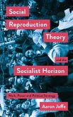 Social Reproduction Theory and the Socialist Horizon (eBook, ePUB)