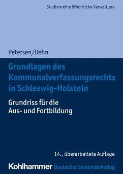 Grundlagen des Kommunalverfassungsrechts in Schleswig-Holstein (eBook, ePUB) - Dehn, Klaus-Dieter; Petersen, Björn