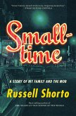Smalltime: A Story of My Family and the Mob (eBook, ePUB)