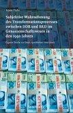 Subjektive Wahrnehmung des Transformationsprozesses zwischen DDR und BRD im Genossenschaftswesen in den 1990er Jahren (eBook, PDF)