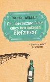 Die aberwitzige Reise eines betrunkenen Elefanten (eBook, ePUB)