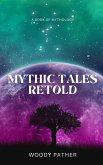 Mythic Tales Retold (eBook, ePUB)