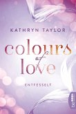 Colours of Love - Entfesselt (eBook, ePUB)