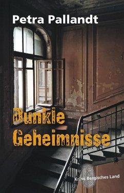 Dunkle Geheimnisse (eBook, ePUB) - Pallandt, Petra