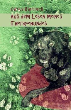 Aus dem Leben meines Therapiehundes (eBook, ePUB) - Käpernick, Carola