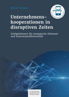 Unternehmenskooperationen in disruptiven Zeiten (eBook, PDF) - Tiemann, Marcel