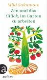 Zen und das Glück, im Garten zu arbeiten (eBook, ePUB)