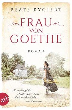 Frau von Goethe / Außergewöhnliche Frauen zwischen Aufbruch und Liebe Bd.6 (eBook, ePUB) - Rygiert, Beate