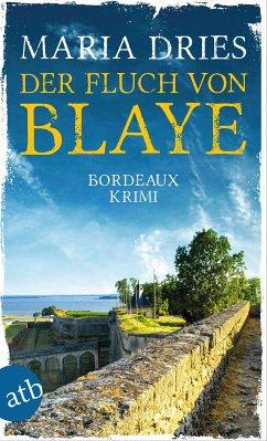 Der Fluch von Blaye / Pauline Castelot ermittelt in Bordeaux Bd.2 (eBook, ePUB) - Dries, Maria