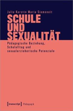 Schule und Sexualität - Siemoneit, Julia Kerstin Maria