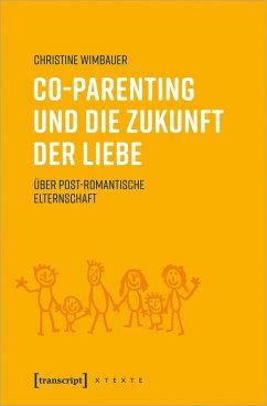 Co-Parenting und die Zukunft der Liebe - Wimbauer, Christine