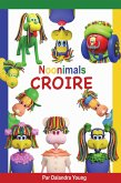 Noonimals - Croire (eBook, ePUB)