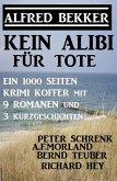 Kein Alibi für Tote - Ein 1000 Seiten Krimi Koffer mit 9 Romanen und 3 Kurzgeschichten (eBook, ePUB)