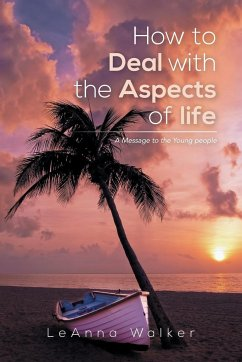 How to Deal with the Aspects of Life - Walker, Leanna
