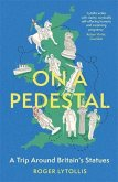 On a Pedestal: A Trip Around Britain's Statues
