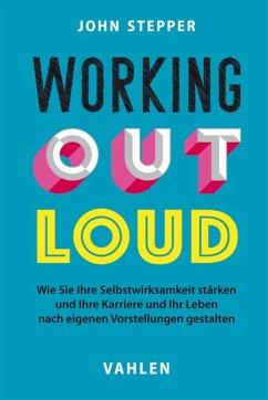 Working Out Loud (eBook, ePUB) - Stepper, John