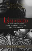 Unmasked: A Remarkable True Story of Transformation and Redemption (eBook, ePUB)