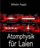 Atomphysik für Laien (eBook, ePUB)