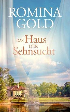 Das Haus der Sehnsucht (eBook, ePUB) - Gold, Romina