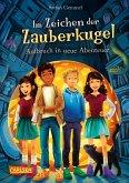 Aufbruch in neue Abenteuer / Im Zeichen der Zauberkugel Bd.7