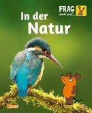 Frag doch mal ... die Maus!: In der Natur