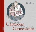 Politisch korrekte Cartoons für links-grün versiffte Gutmenschen