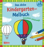 Das dicke Kindergarten-Malbuch: Draußen unterwegs